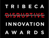 Tribeca Disruptive Innovation Awards